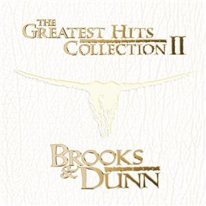 Brooks & Dunn - The Greatest Hits Collection II - MP3 Download