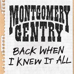 Montgomery Gentry - Back When I Knew It All - MP3 Download