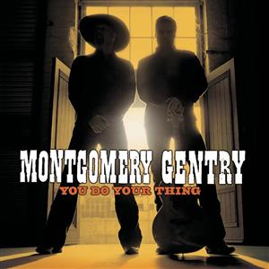 Montgomery Gentry - You Do Your Thing - MP3 Download
