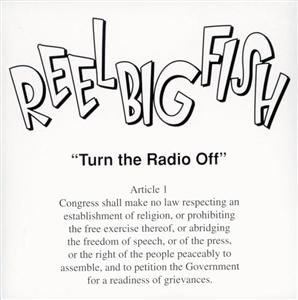 Reel Big Fish - Turn The Radio Off (Edited) - MP3 Download