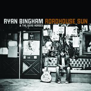 Ryan Bingham - Roadhouse Sun - MP3 Download