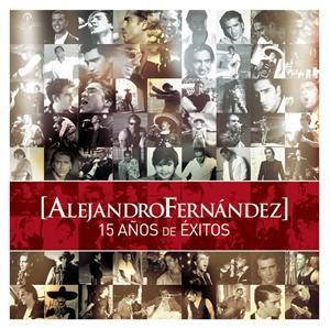 Alejandro Fernandez - 15 Años de Exitos - MP3 Download
