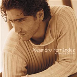 Alejandro Fernandez - Entre Tus Brazos - MP3 Download