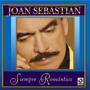 Joan Sebastian - Siempre Romantico - MP3 Download