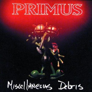 Primus - Miscellaneous Debris - MP3 Download