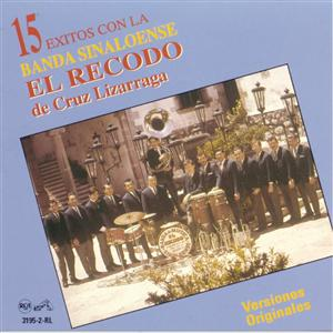 Banda Sinaloense El Recodo De Cruz Lizarraga - 15 Exitos Con La Ban - MP3 Download