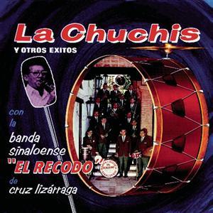 Banda Sinaloense El Recodo De Cruz Lizarraga - La Chuchis Y Otros Exitos - MP3 Download