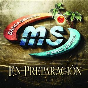 Banda Sinaloense MS de Sergio Lizarraga - En Preparación - MP3 Download
