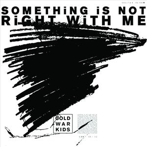 Cold War Kids - Something Is Not Right With Me - MP3 Download
