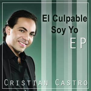 Cristian Castro - El Culpable Soy Yo - EP - MP3 Download