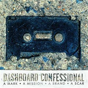 Dashboard Confessional - A Mark, A Mission, A Brand, A Scar - MP3 Download