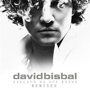 David Bisbal - Esclavo De Sus Besos - Remixes - MP3 Download