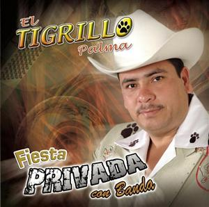 El Tigrillo Palma - Fiesta Privada Con Banda - MP3 Download