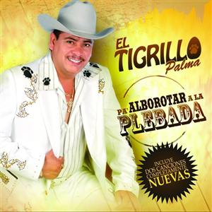 El Tigrillo Palma - Pa' Alborotar La Plebada - MP3 Download