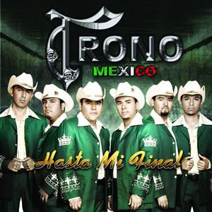 El Trono de Mexico - Hasta Mi Final - MP3 Download