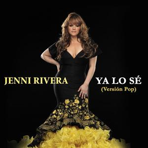Jenni Rivera - Ya Lo Sé - MP3 Download