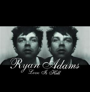 Ryan Adams - Love Is Hell - MP3 Download