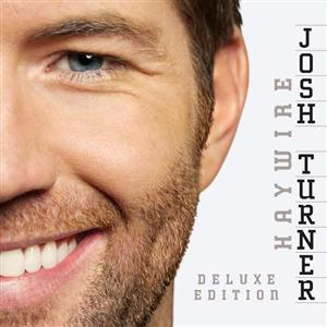 Josh Turner - Haywire - Deluxe Edition - MP3 Download