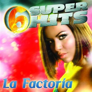 La Factoria - 6 Super Hits - MP3 Download