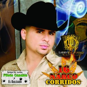 Larry Hernandez - 16 Narco Corridos - Bonus - MP3 Download