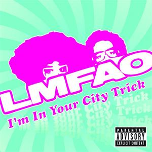 LMFAO - I'm In Your City Trick - Package - MP3 Download
