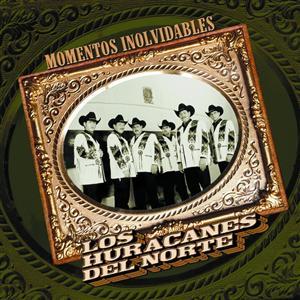 Los Huracanes Del Norte - Momentos Inolvidables - MP3 Download
