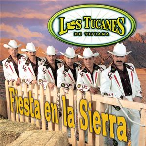 Los Tucanes De Tijuana - Fiesta En La Sierra - MP3 Download