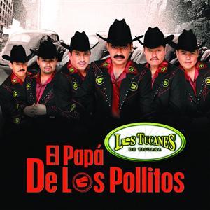 Los Tucanes De Tijuana - El Papá De Los Pollitos - MP3 Download