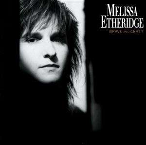 Melissa Etheridge - Brave And Crazy - MP3 Download