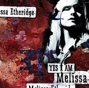 Melissa Etheridge - Yes I Am - MP3 Download