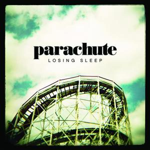 Parachute - Losing Sleep - MP3 Download