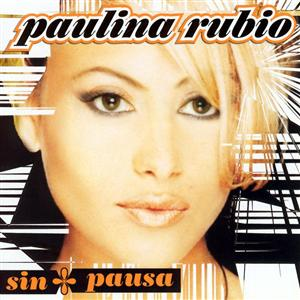 Paulina Rubio - Sin Pausa - MP3 Download