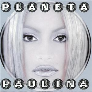 Paulina Rubio - Planeta Paulina - MP3 Download