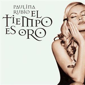 Paulina Rubio - El Tiempo Es Oro - MP3 Download