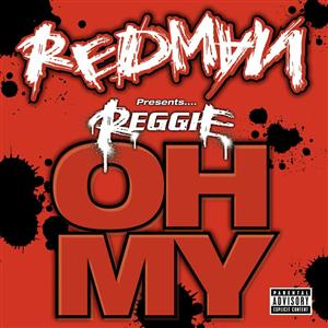 "Redman - Redman presents Reggie ""Oh My"" - Explicit Version - MP3 Download"