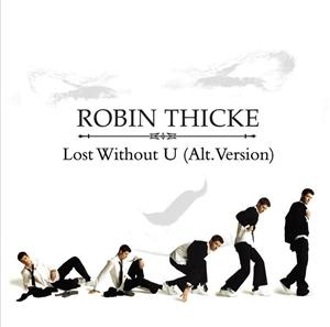 Robin Thicke - Lost Without U - Alternative Version - MP3 Download