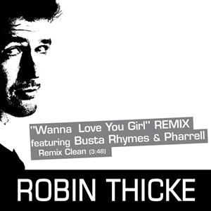 Robin Thicke - Wanna Love You Girl - Remix Clean - MP3 Download