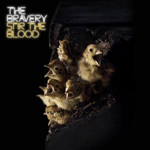 The Bravery - Stir The Blood - MP3 Download