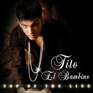 Tito El Bambino - Top Of The Line - MP3 Download