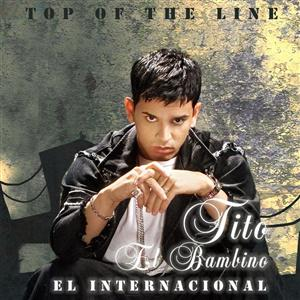 Tito El Bambino - Top Of The Line El Internacional - MP3 Download