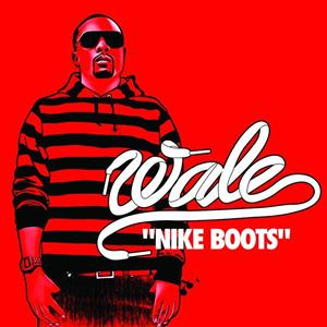 Wale - Nike Boots - MP3 Download