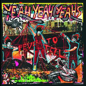 Yeah Yeah Yeahs - Fever To Tell- MP3 Download