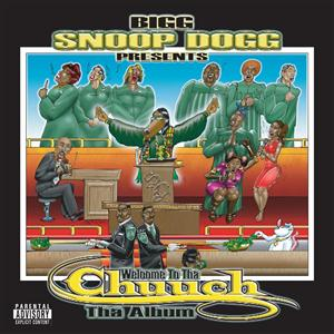 Snoop Dogg - Presents Welcome To Tha Chuuch Tha Album (Explicit