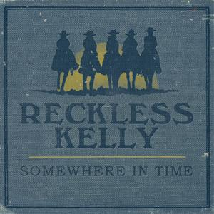Reckless Kelly - 'Best Forever Yet' MP3 Single