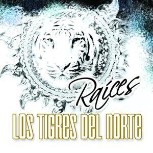 Los Tigres Del Norte - Raíces - MP3 Download