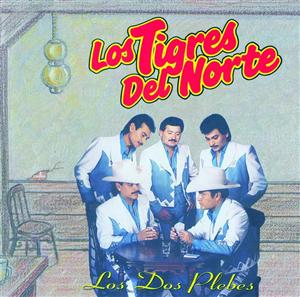 Los Tigres Del Norte - Los Dos Plebes - MP3 Download