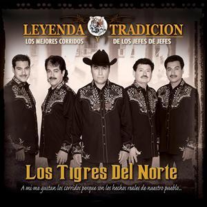 Los Tigres Del Norte - Leyenda Y Tradición -  Los Mejores Corridos De Los Jefes De Jefes - MP3 Download