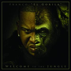 "Franco ""El Gorila"" - Welcome To The Jungle - MP3 Download"