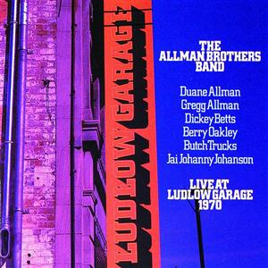 The Allman Brothers Band - Live At Ludlow Garage 1970 - MP3 Download