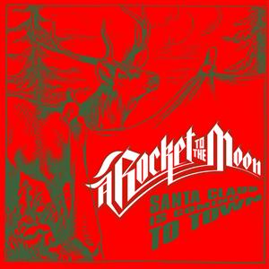 A Rocket To The Moon - Santa Claus Is Coming To Town - MP3 Download